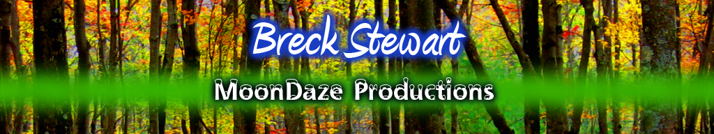 Breck Stewart & MoonDaze Productions - Official Site